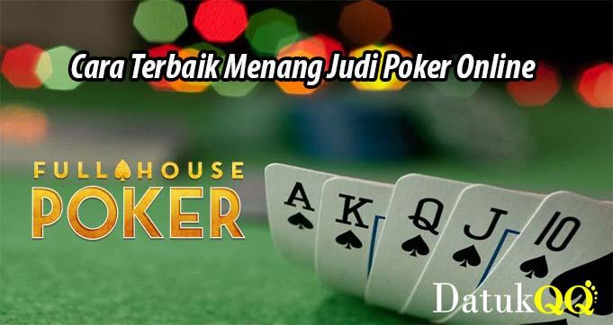 Cara Terbaik Menang Judi Poker Online