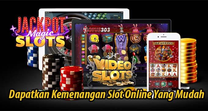 Dapatkan Kemenangan Slot Online Yang Mudah