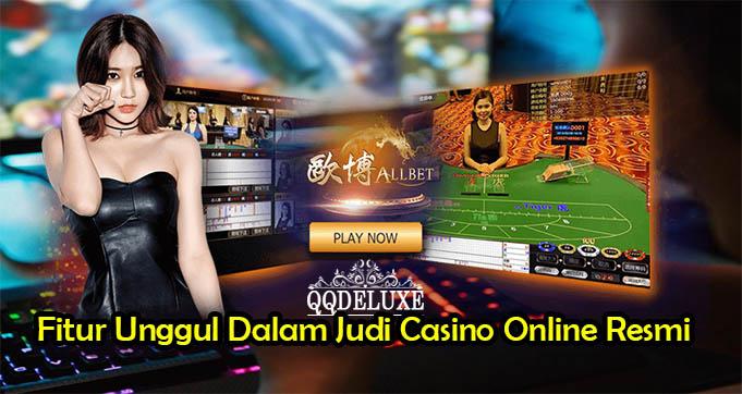 Fitur Unggul Dalam Judi Casino Online Resmi