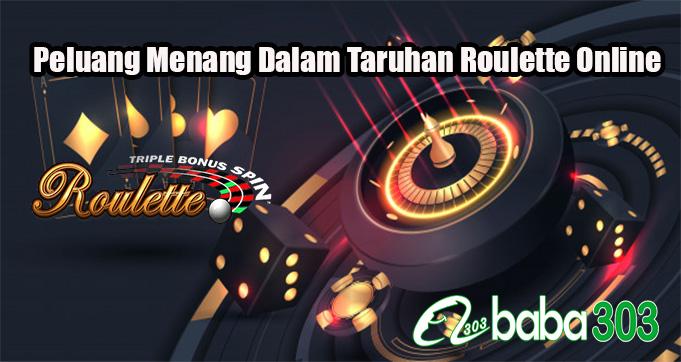 Peluang Menang Dalam Taruhan Roulette Online.