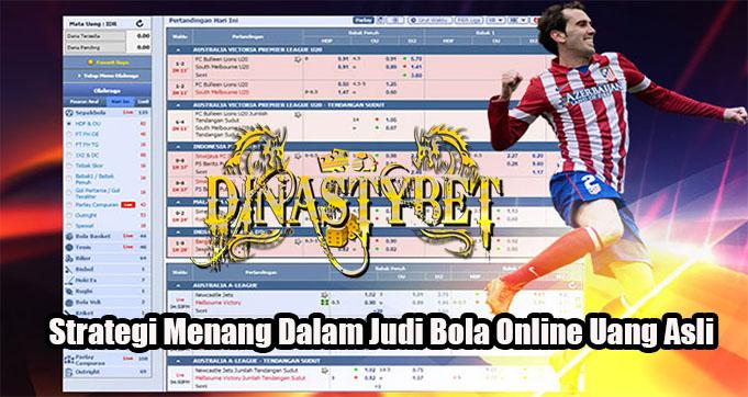 Strategi Menang Dalam Judi Bola Online Uang Asli